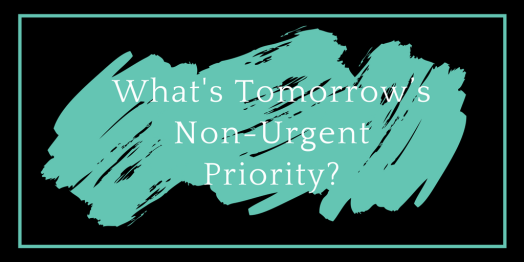What is tomorrow's non-urgent priority?
